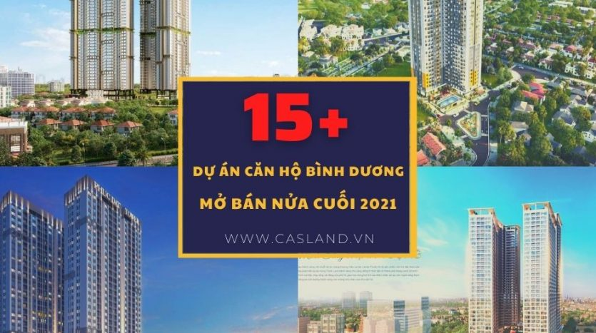 danh sách 15 dự án căn hộ chung cư bình dương mở bán cuối 2021